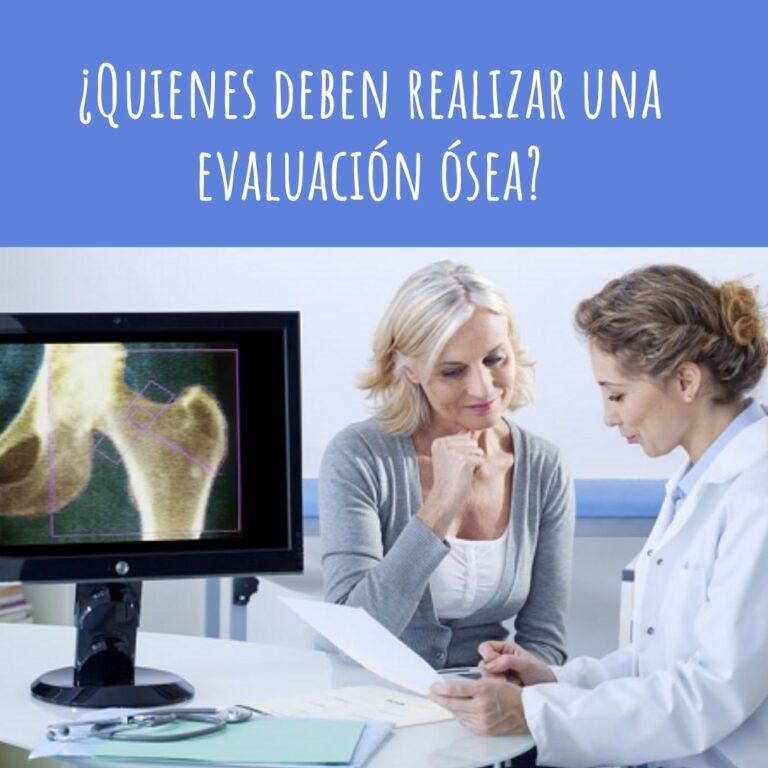 ¿Quiénes deben realizar una evaluación ósea?